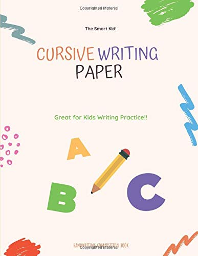 Cursive Writing Paper: Handwriting Practice Workbook for ...