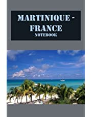 Martinique - France Notebook: Notebook Journal  Diary/ Lined - Size 6x9 Inches 100 Pages