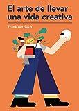 img - for El arte de llevar una vida creativa (Spanish Edition) book / textbook / text book
