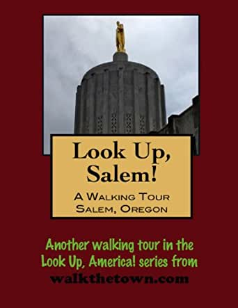 a walking tour of salem oregon look up america ebook doug gelbert kindle store. Black Bedroom Furniture Sets. Home Design Ideas