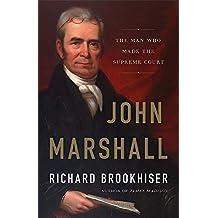 John Marshall: The Man Who Made the Supreme Court
