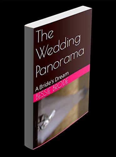 The Wedding Panorama: A Bride's Dream