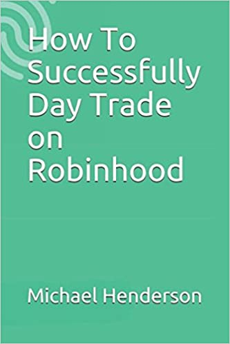 How To Successfully Day Trade On Robinhood Michael Henderson Stunning Robinhood Pattern Day Trader