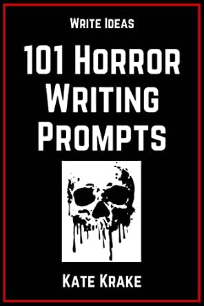 101 Horror Writing Prompts (The Write Ideas Series Book 2
