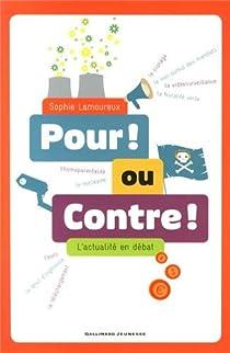 Pour! ou Contre!: L'actualité en débat par Lamoureux
