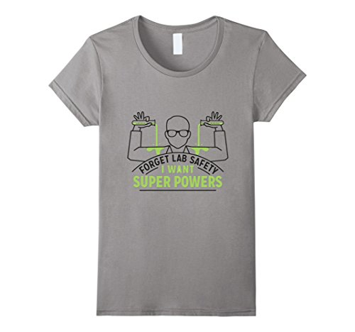 Womens Forget Lab Safety I Want Superpowers Funny T-Shirt Tee XL Slate