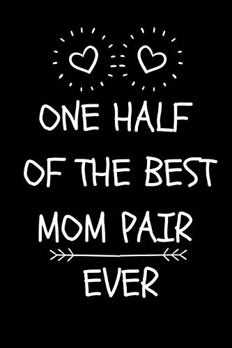 Mom Pair Ever: Funny Novelty Journal For Gay Lesbian Moms (Blank Lined Notebook) ()