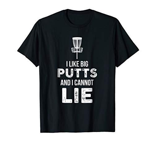 I Like Big Putts And I Cannot Lie Disc Golf Lover T Shirt