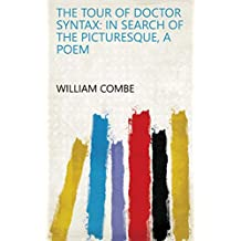 The Tour of Doctor Syntax: In Search of the Picturesque, a Poem