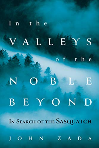 (In the Valleys of the Noble Beyond: In Search of the Sasquatch)