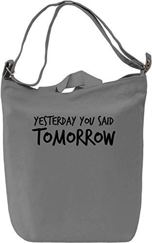 Yesterday you said tomorrow Borsa Giornaliera Canvas Canvas Day Bag| 100% Premium Cotton Canvas| DTG Printing|