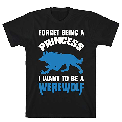 LookHUMAN Forget Being A Princess I Want to Be A Werewolf XL Black Men's Cotton Tee ()
