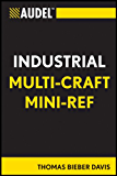 Audel Multi-Craft Industrial Reference (Audel Technical Trades Series)