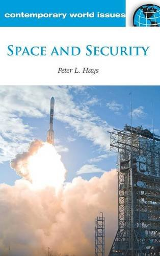 Space and Security: A Reference Handbook (Contemporary World Issues)