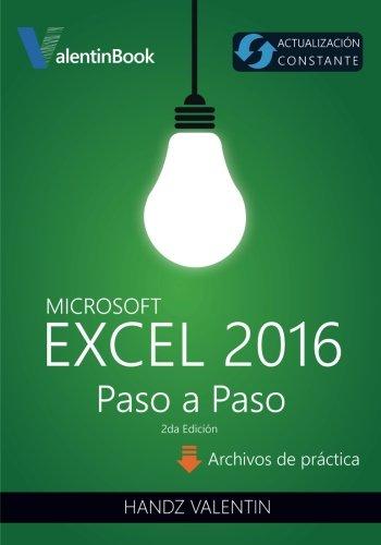 Excel 2016 Paso a Paso: (Actualizacion Constante) (Spanish Edition) [Handz Valentin] (Tapa Blanda)