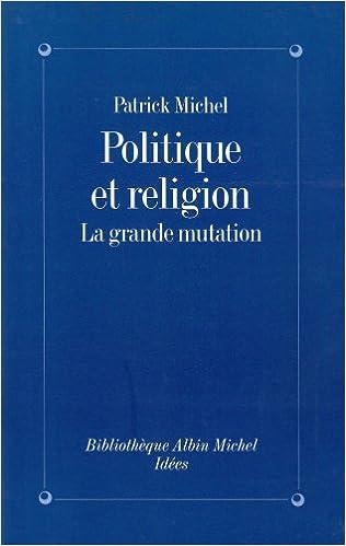 En ligne Politique et Religion : La Grande Mutation epub, pdf
