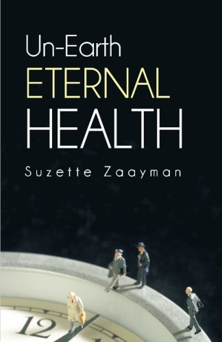 Un-Earth Eternal Health ebook