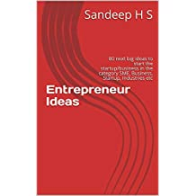 Entrepreneur Ideas: 80 next big ideas to start the startup/business in the category SME, Business, Startup, Industries etc