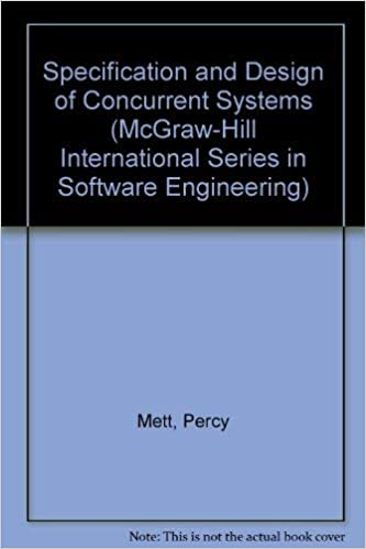 The Specification And Design Of Concurrent Systems Mcgraw Hill International Series In Software Engineering Mett Percy Crowe David Strain Clark Peter 9780077079666 Amazon Com Books