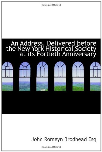 An Address, Delivered before the New York Historical Society at its Fortieth Anniversary pdf epub