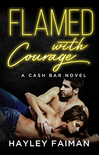 Cash Designs - Flamed with Courage: Notorious Devils (Cash Bar Book 3)