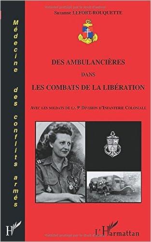 En ligne Des ambulancières dans les combats de la Libération : Avec les soldats de la 9e Division d'Infanterie Coloniale epub pdf