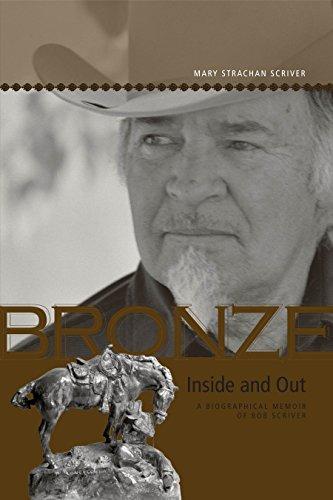 Bronze Inside and Out: A Biographical Memoir of Bob Scriver (Legacies Shared) - Montana Bronze Sculptures