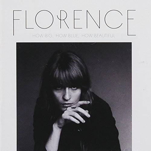How Big, How Blue, How Beautiful By Florence + The Machine (2015-06-01)