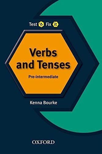 Test it, Fix it: Verbs and Tenses: Pre-Intermediate by Kenna Bourke - Mall Bourke