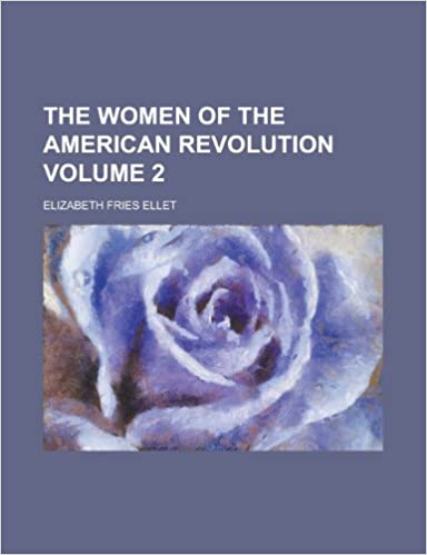 The Women of the American Revolution (Volume 2)
