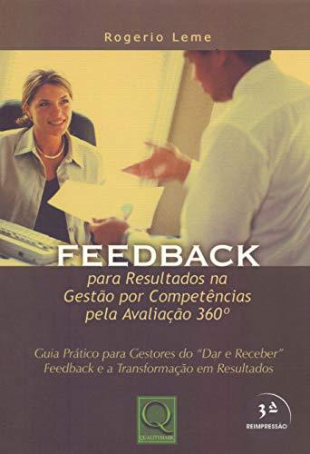 Feedback. Para Resultados na Gestão por Competências Pela Avaliação 360