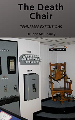 The Death Chair: Electric Chair Executions in Tennessee