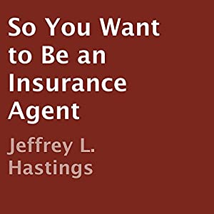 So You Want to Be an Insurance Agent Audiobook