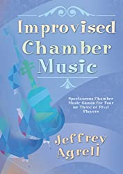 Improvised Chamber Music: Spontaneous Chamber Music Games for Four (or Three or Five) Players/G8380