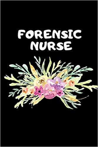 Forensic Nurse The Ultimate Nurse Appreciation Journal Gift This Blank Lined Diary To Write Things In Makes A Great Rn Nursing Student Or Nurse For Nurses Students And Nurse Practitioners Paige