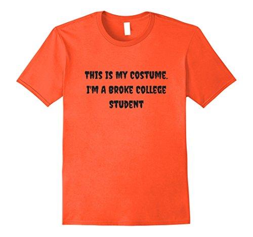 Male College Student Halloween Costume Ideas (Mens This Is My Costume Broke College Student Halloween T-Shirt Large Orange)