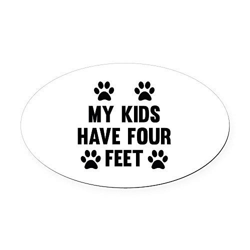 CafePress - My Kids Have Four Feet Oval Car Magnet - Oval Car Magnet, Euro Oval Magnetic Bumper Sticker