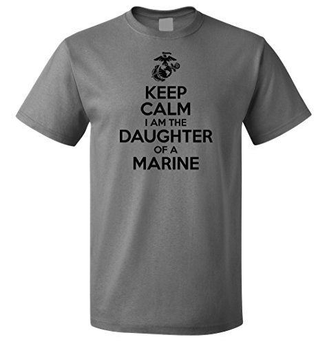 (USMC Shirt - Keep Calm I am The Daughter of a Marine - USMC Daughter Shirt - US Army Daughter - My Father is a Marine (Grey, Large))