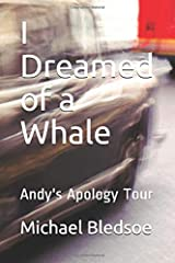 I Dreamed of a Whale: Andy's Apology Tour Paperback