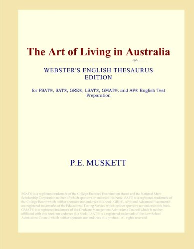 The Art of Living in Australia (Webster's English Thesaurus Edition) PDF