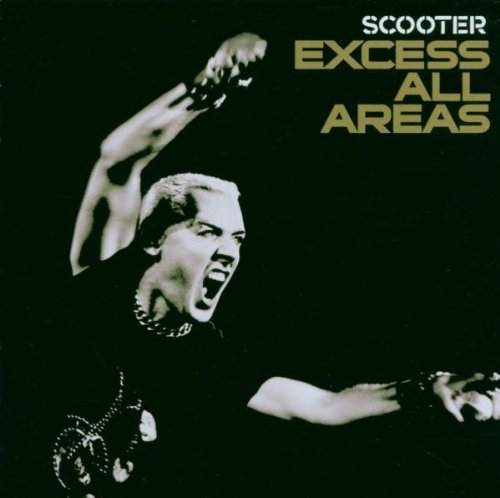 Scooter - Excess All Areas By Scooter - Zortam Music