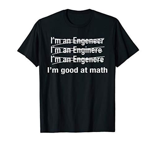 Engineering Tshirt Funny Men Women Engineer I'm Good At Math