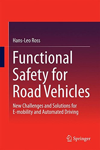 Functional Safety for Road Vehicles: New Challenges and Solutions for E-mobility and Automated Driving by Hans Leo Ross