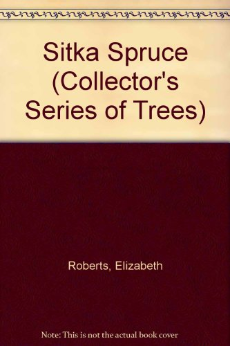 Sitka Spruce (Collector's Series of Trees) ()