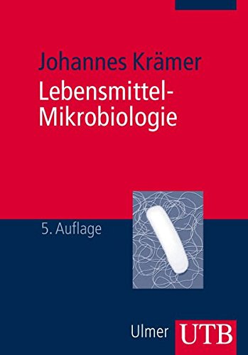 Lebensmittel-Mikrobiologie (UTB M / Uni-Taschenbücher)