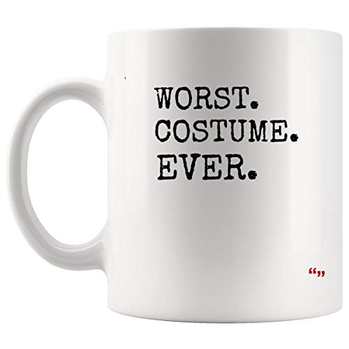 Hilarious Cup Coffee Mug - Funny Worst Costume Ever Halloween Quote Fun Gift Joke Gag Hilarious Sarcastic Mugs Coffee -