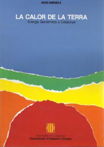 Descargar Libro Calor De La Terra. Energia Geotèrmica A Catalunya/la Josep Albert I Beltran