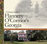 img - for A Literary Guide to Flannery O'Connor's Georgia book / textbook / text book