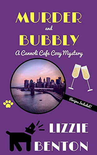 Murder and Bubbly: A Cannoli Cafe Cozy Mystery (Cannoli Cafe Mystery Series Book 4) by [Benton, Lizzie]