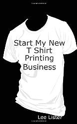Start My New T Shirt Printing Business